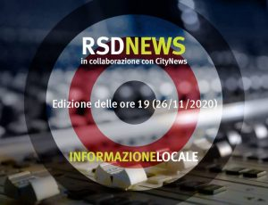 RSDNEWS GR LOCALE edizione delle ore 19 (26/11/2020)